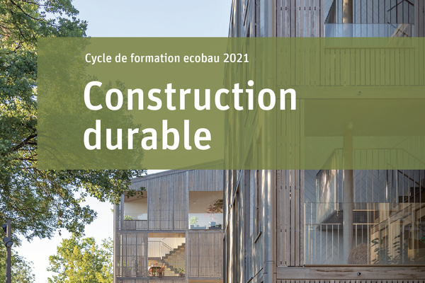 Construction durable : Le cycle de formation ecobau 2021